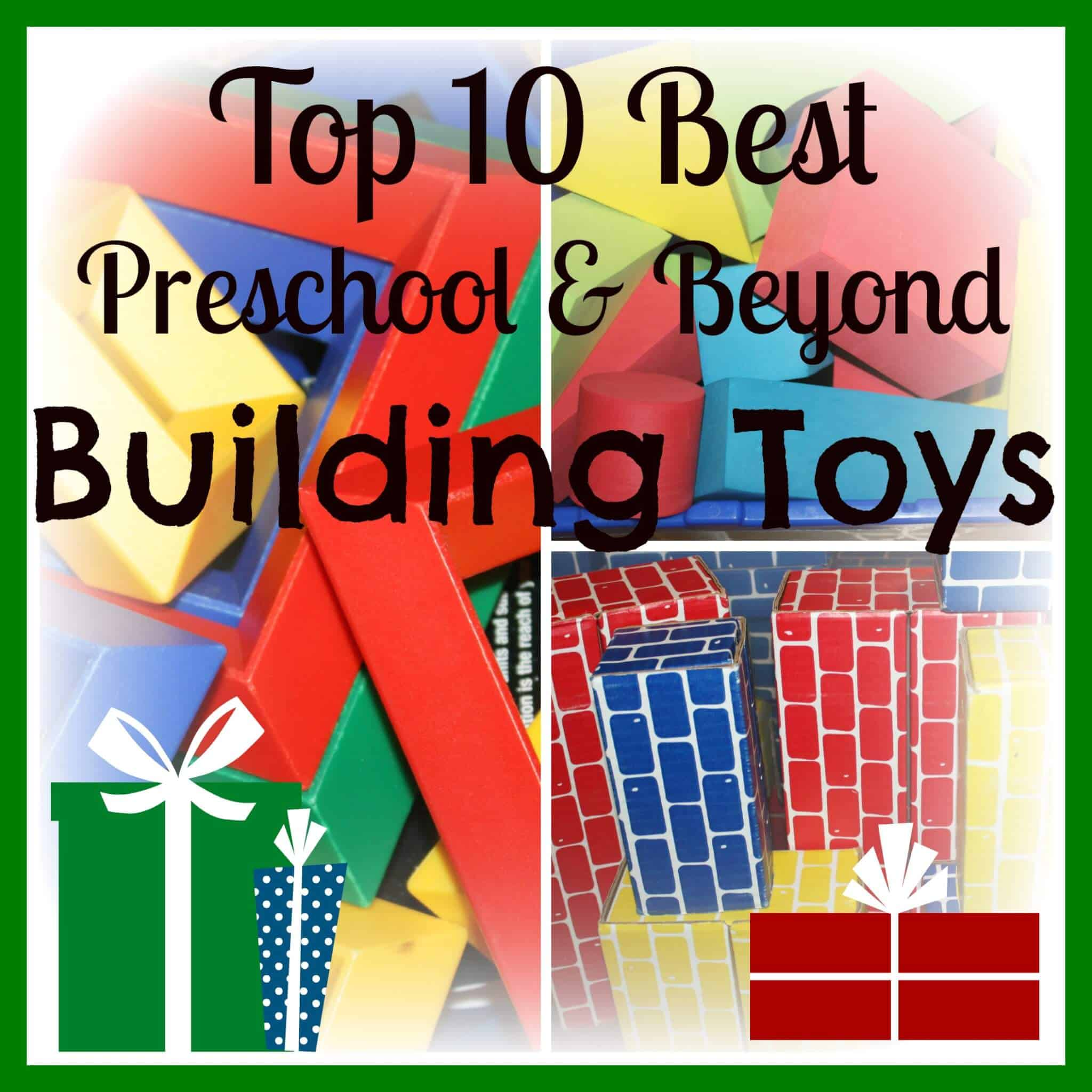Top 10 Preschool Building Toys