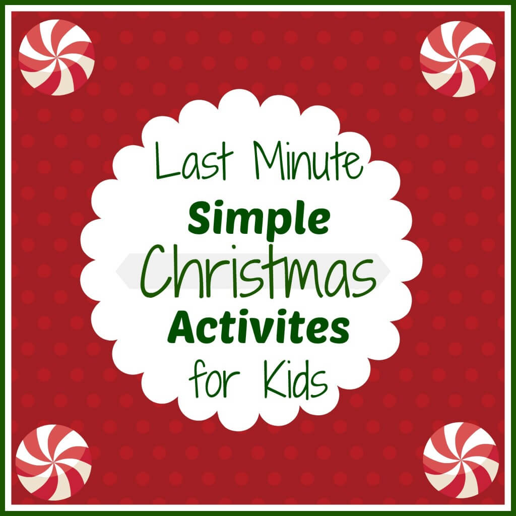 quick christmas activities for kids round up