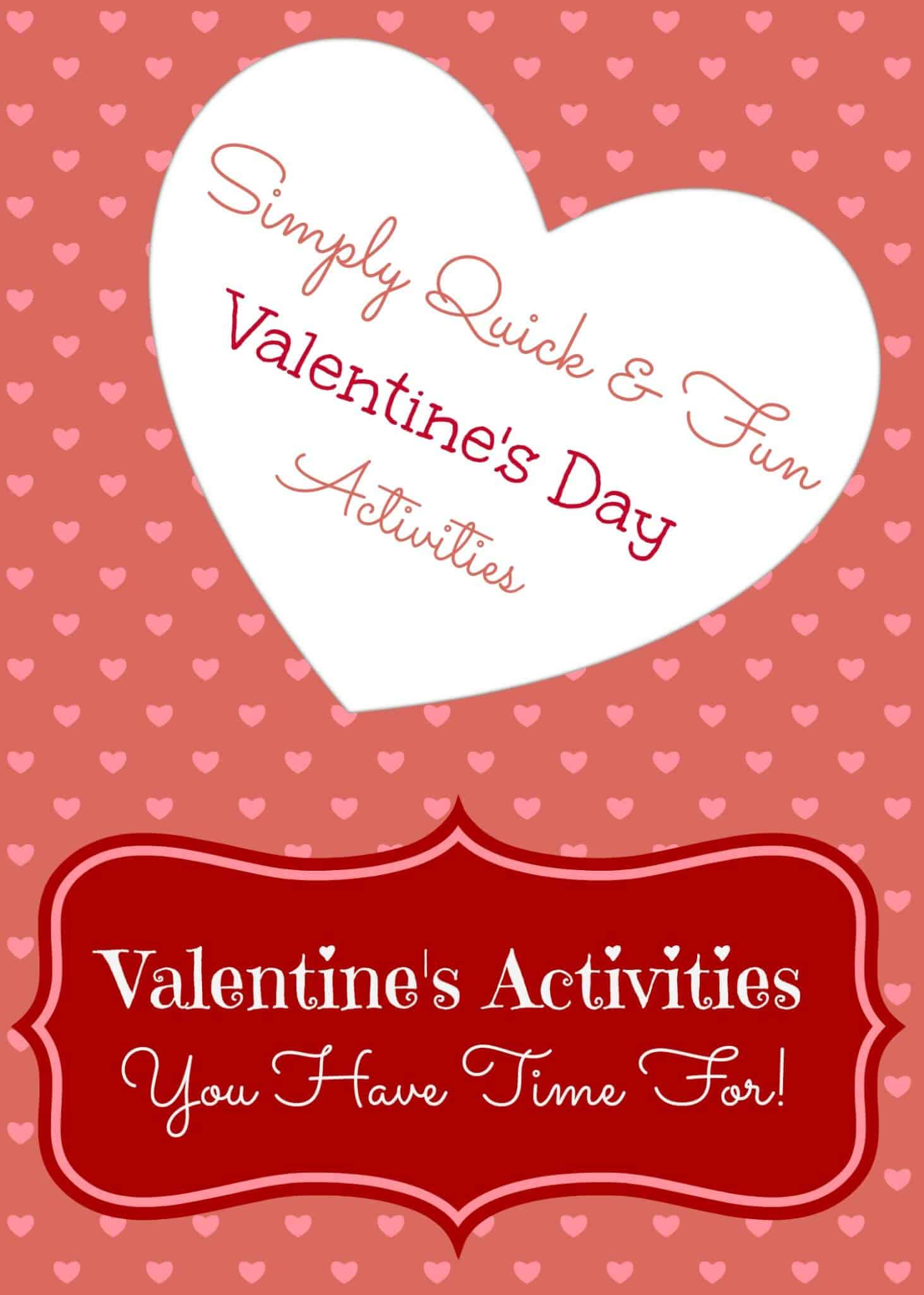 Valentines Activities Simple U0026 Quick!