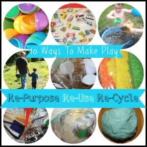 10 Ways To Make Play Repurpose Reuse Recycle