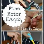 4 fine motor everyday simple ideas