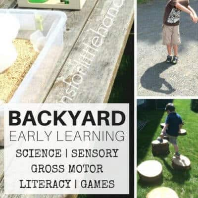 Backyard early learning activities for nature science, outdoor sensory play, literacy, games, and gross motor play.
