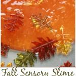 Fall Slime Recipe With Leaves Fall Sensory Play