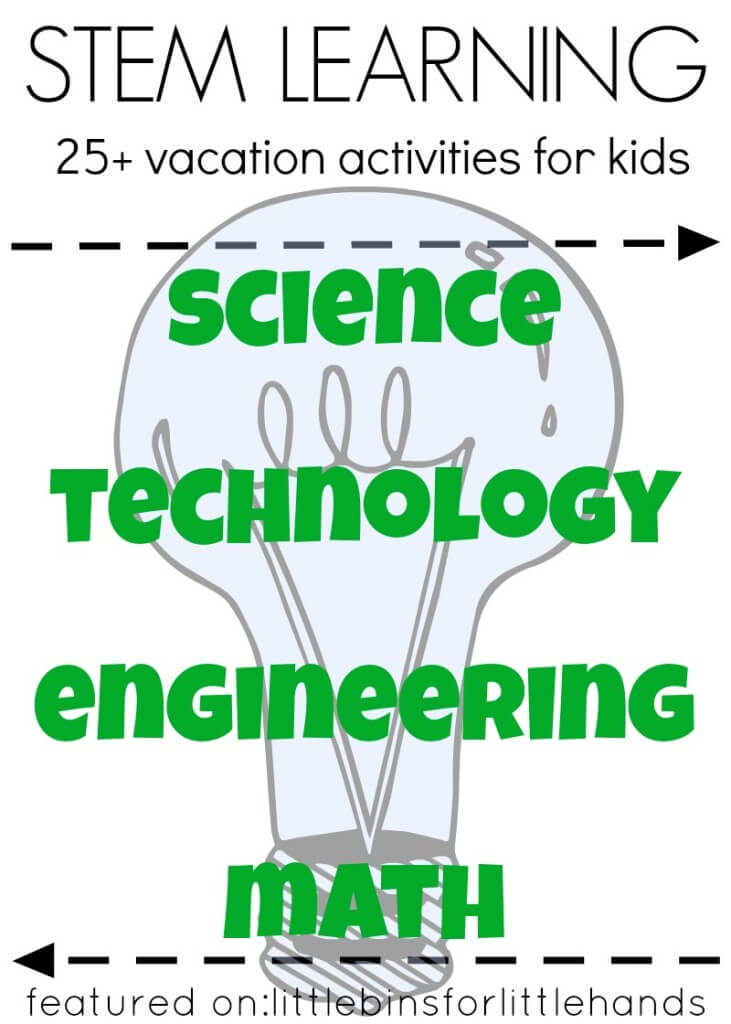 25 STEM Activities for Kids Vacation Activities Fun Stem Ideas
