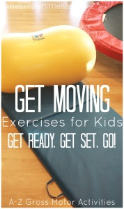 Get Moving Kids Exercise Ideas Kids Movement Ideas