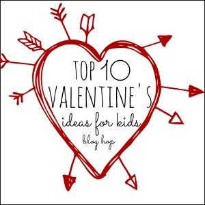Top 10 Valentines Ideas for Kids Blog Hop