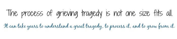 Process tragedy understanding tragedy grieving tragedy