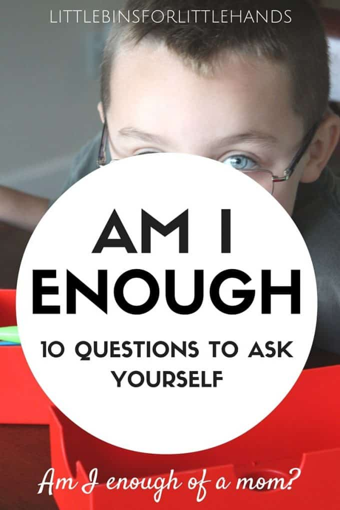 Am I enough of a mom? Questions to ask yourself