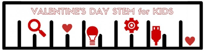 Valentines Day STEM for Kids STEM Challenges and Activities