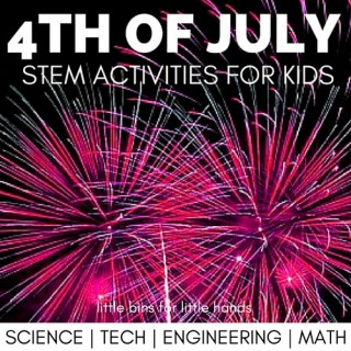 4th of July Science Activities and STEM Ideas
