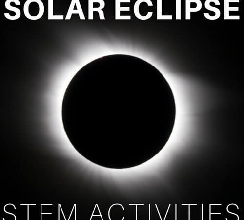Solar Eclipse STEM Activities And Moon Phases Projects
