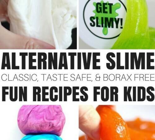 Alternative Slime Recipes: Taste Safe, Borax Free, AND MORE!